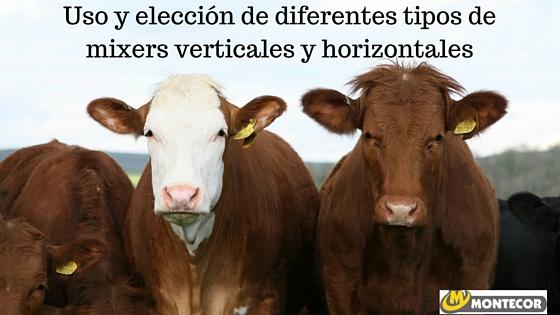 Uso y elección de diferentes tipos de mixers verticales y horizontales